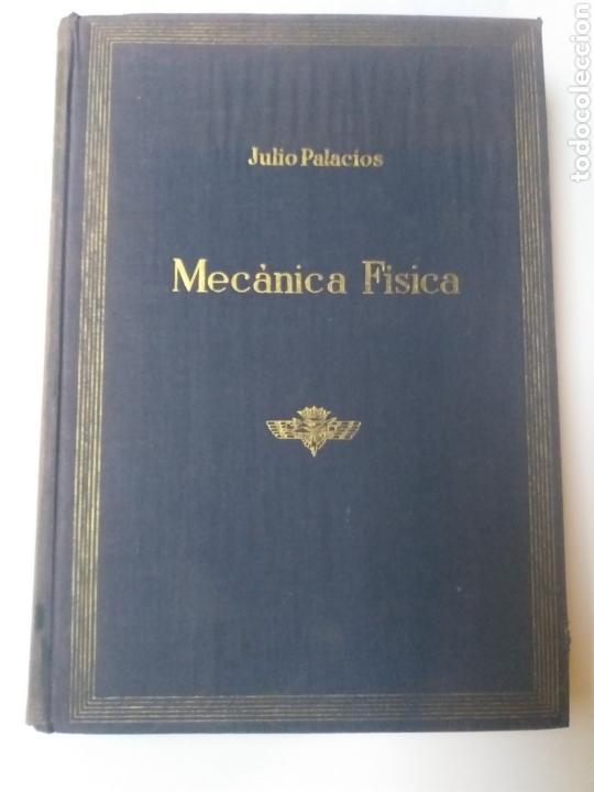 CIENCIA TÉCNICA INDUSTRIA . . INTRODUCCIÓN A LA MECÁNICA FÍSICA JULIO PALACIOS 1942 (Libros de Segunda Mano - Ciencias, Manuales y Oficios - Física, Química y Matemáticas)