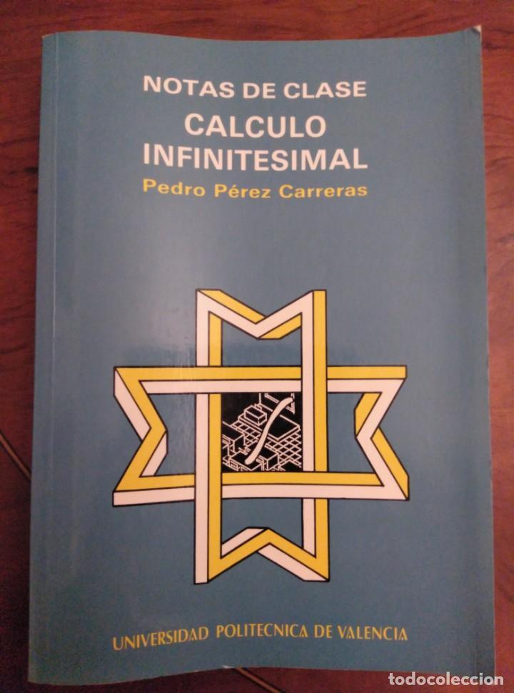 NOTAS DE CLASE,CALCULO INFINITESIMAL,1989,P.PEREZ CARRERAS.UNIV.POLITECNICA VALENCIA (Libros de Segunda Mano - Ciencias, Manuales y Oficios - Física, Química y Matemáticas)