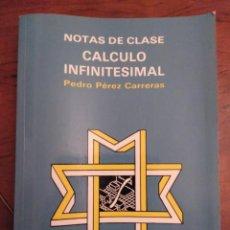 Libros de segunda mano de Ciencias: NOTAS DE CLASE,CALCULO INFINITESIMAL,1989,P.PEREZ CARRERAS.UNIV.POLITECNICA VALENCIA. Lote 144188998