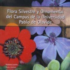 Livros em segunda mão: FLORA SILVESTRE Y ORNAMENTAL DEL CAMPUS DE LA UNIVERSIDAD PABLO DE OLAVIDE MODESTO LUCEÑO GARCES. Lote 144225818