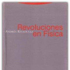 Libros de segunda mano de Ciencias: 2003 - ANDRÉS RIVADULLA: REVOLUCIONES EN FÍSICA - ED. TROTTA - COPÉRNICO, GALILEO, NEWTON, EINSTEIN. Lote 144312786