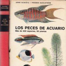 Libros de segunda mano: ARNE SCHIÖTZ Y PREBEN DAHLSTRÖM - LOS PECES DE ACUARIO - EDICIONES OMEGA 1971. Lote 144319158