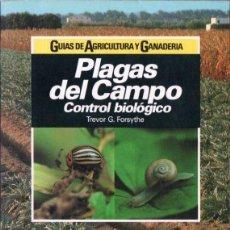 Libros de segunda mano: FORSYTHE : PLAGAS DEL CAMPO CONTROL BIOLÓGICO (CEAC, 1992). Lote 144360622