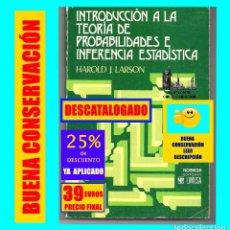 Libri di seconda mano: INTRODUCCIÓN A LA TEORÍA DE PROBABILIDADES E INFERENCIA ESTADÍSTICA HAROLD J. LARSON NORIEGA - 39 €. Lote 144365082