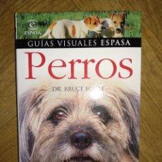 Libros de segunda mano: GUIAS VISUALES ESPASA PERROS RAZAS CUIDADOS CANINO. NUEVA COLOR ADIESTRAMIENTO HISTORIA BRUCE FLOGLE. Lote 144383106