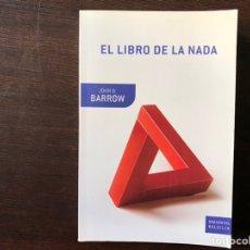 Libros de segunda mano de Ciencias: EL LIBRO DE LA NADA. JOHN D. BARROW. COMO NUEVO. Lote 144491580