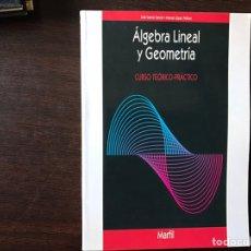 Libros de segunda mano de Ciencias: ÁLGEBRA LINEAL Y GEOMETRÍA. JOSÉ GARCÍA . MARFIL. COMO, NUEVO. Lote 144493145
