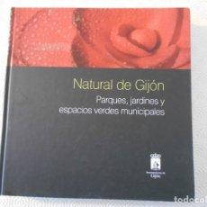 Livres d'occasion: NATURAL DE GIJON. PARQUES, JARDINES Y ESPACIOS VERDES MUNICIPALES. AYUNTAMIENTO DE GIJON, MEMORIA DE. Lote 144531542