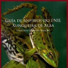 Libros de segunda mano: B1717 - GUIA DE ANFIBIOS DO ENIL. YUNQUEIRA DE ALBA. XOSE CABALEIRO BARROSO. PONTEVEDRA..GALICIA.. Lote 144282822