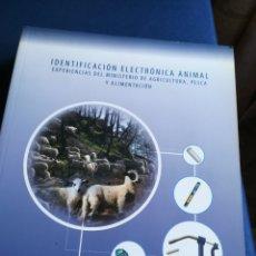 Libros de segunda mano: IDENTIFICACIÓN ELECTRÓNICA ANIMAL, EXPERIENCIA DEL MINISTERIO DE AGRICULTURA, PESCA Y ALIMENTACIÓN.. Lote 144865272