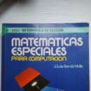 Libros de segunda mano de Ciencias: MATEMÁTICAS ESPECIALES PARA COMPUTACIÓN. Lote 144915128