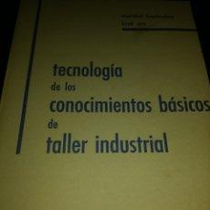 Libros de segunda mano de Ciencias: TECNOLOGÍA DE LOS CONOCIMIENTOS BÁSICOS DE TALLER INDUSTRIAL. VOLUMEN II. MARCIAL BUSTIDUY, JOSÉ ORS. Lote 145001882