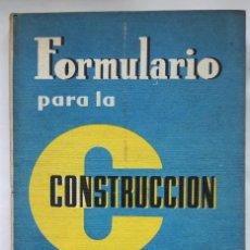 Libros de segunda mano de Ciencias: FORMULARIO PARA LA CONSTRUCCIÓN,. Lote 145136458