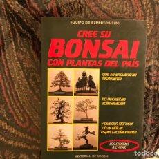 Libros de segunda mano: CREE SU BONSAI CON PLANTAS DEL PAÍS. BUEN ESTADO. Lote 145138698