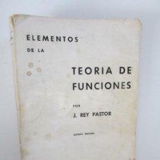 Libros de segunda mano de Ciencias: ELEMENTOS DE LA TEORIA DE FUNCIONES. J. REY PASTOR. 1967. VER FOTOGRAFIAS ADJUNTAS. Lote 145200494