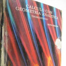Libros de segunda mano de Ciencias: CALCULO CON GEOMETRÍA ANALÍTICA - THOMAS/FINNEY SEXTA EDICIÓN - ADDISON-WESLEY 1987 - ESPAÑOL. . Lote 145270170