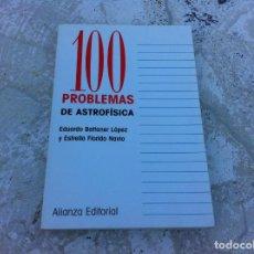 Libros de segunda mano de Ciencias: EDUARDO BATTANER Y ESTRELLA FLORIDO. 100 PROBLEMAS DE ASTROFÍSICA. ED. ALIANZA, 2001. Lote 145289418