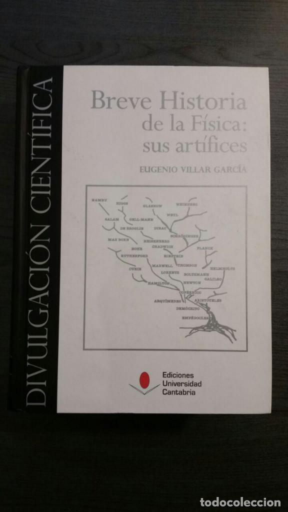 BREVE HISTORIA DE LA FISICA: SUS ARTIFICES (Libros de Segunda Mano - Ciencias, Manuales y Oficios - Física, Química y Matemáticas)
