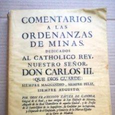 Libros de segunda mano: EDICIÓN FACSIMIL 1980 COMENTARIOS ORDENANZAS DE MINAS DEDICADOS REY DON CARLOS III NUMERADO LIMITAD. Lote 145332526