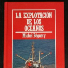 Libros de segunda mano de Ciencias: LA EXPLOTACION DE LOS OCEANOS - BIBLIOTECA DE DIVULGACION CIENTIFICA MUY INTERESANTE, Nº 65. Lote 145369322