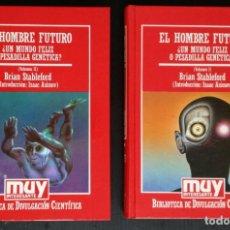 Libros de segunda mano de Ciencias: EL HOMBRE FUTURO (VOLUMEN I Y II) - BIBLIOTECA DE DIVULGACION CIENTIFICA MUY INTERESANTE, Nº 87. Lote 145369394