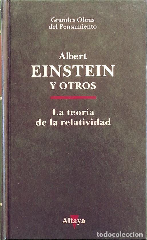 LA TEORÍA DE LA RELATIVIDAD - ALBERT EINSTEIN (Libros de Segunda Mano - Ciencias, Manuales y Oficios - Física, Química y Matemáticas)