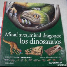 Libros de segunda mano: MITAD AVES, MITAD DRAGONES: LOS DINOSAURIOS. Lote 145429542