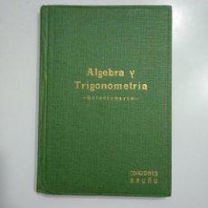 Libros de segunda mano de Ciencias: ALGEBRA Y TRIGONOMETRIA SOLUCIONARIO.- 1961.- EDICIONES BRUÑO. TDK353. Lote 145584418