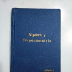 Libros de segunda mano de Ciencias: ALGEBRA Y TRIGONOMETRIA. EDICIONES BRUÑO. 1958. TDK353. Lote 145585526
