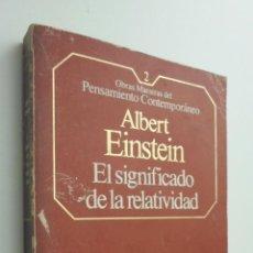 Libros de segunda mano de Ciencias: EL SIGNIFICADO DE LA RELATIVIDAD - EINSTEIN, ALBERT. Lote 145672296