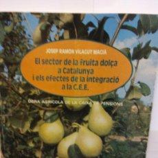 Libros de segunda mano: STQ.JOSEP RAMON VILAGUT.EL SECTOR DE LA FRUITA DOLÇA A CATALUNYA...... Lote 145692662