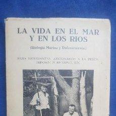 Livres d'occasion: LA VIDA EN EL MAR Y LOS RÍOS (BIOLOGÍA MARINA DULCEACUÍCOLA) - PESCA -. Lote 145735194