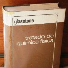 Livres d'occasion: TRATADO DE QUÍMICA FÍSICA POR SAMUEL GLASSTONE DE AGUILAR EN MADRID 1970 7ª EDICIÓN. Lote 145586041