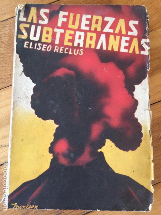 CURIOSO ANTIGUO LIBRO SOBRE VOLCANES, LAS FUERZAS SUBTERRANEAS. AÑO 1938 (Libros de Segunda Mano - Ciencias, Manuales y Oficios - Paleontología y Geología)