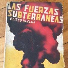 Libros de segunda mano: CURIOSO ANTIGUO LIBRO SOBRE VOLCANES, LAS FUERZAS SUBTERRANEAS. AÑO 1938. Lote 145948218