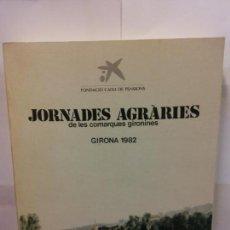 Libros de segunda mano: STQ.JORNADES AGRARIES GIRONA 1982.EDT, FUNDACIO CAIXA DE PENSIONS... Lote 145949570
