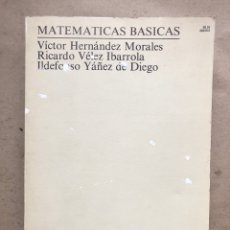 Libros de segunda mano de Ciencias: MATEMÁTICAS BÁSICAS. VICTOR HERNÁNDEZ, RICARDI VÉLEZ E ILDEFONSO YÁÑEZ. UNED 1988.. Lote 145970608