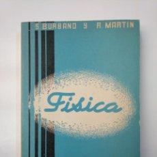 Libros de segunda mano de Ciencias: FISICA. S. BURBANO Y R. MARTIN. SEXTO CURSO DE BACHILLERATO. 1973 LIBRERIA GENERAL ZARAGOZA. TDK357. Lote 145976254