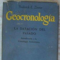 Livros em segunda mão: GEOCRONOLOGÍA - LA DATACIÓN DEL PASADO - FREDERICK E. ZEUNER - ED. OMEGA 1956 - VER INDICE. Lote 146076890