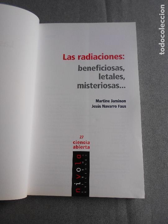 Libros de segunda mano de Ciencias: LAS RADIACIONES. BENEFICIOSAS, LETALES, MISTERIOSAS. - Foto 2 - 146148770