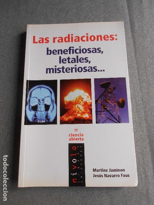 LAS RADIACIONES. BENEFICIOSAS, LETALES, MISTERIOSAS. (Libros de Segunda Mano - Ciencias, Manuales y Oficios - Física, Química y Matemáticas)