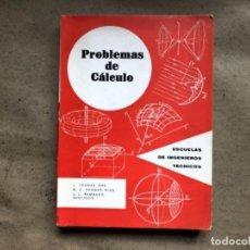 Libros de segunda mano de Ciencias: PROBLEMAS DE CÁLCULO. VV.AA. ESCUELA DE INGENIEROS TÉCNICOS. 1972.. Lote 146222526