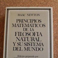 Libros de segunda mano de Ciencias: PRINCIPIOS MATEMÁTICOS DE LA FILOSOFÍA NATURAL Y SU SISTEMA DEL MUNDO. NEWTON (ISAAC). Lote 146239266