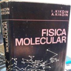 Libros de segunda mano de Ciencias: FÍSICA MOLECULAR - KIKOIN EDITORIAL MIR URSS / RAREZA. Lote 146249298