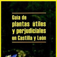 Libros de segunda mano: B1918 - GUIA DE LAS PLANTAS UTILES Y PERJUDICIALES DE CASTILLA Y LEON. MANUEL VELASCO SANTOS. NUEVO.. Lote 146286050