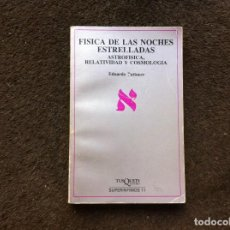 Libros de segunda mano de Ciencias: EDUARDO BATTANER. FÍSICA DE LAS NOCHES ESTRELLADAS. ASTROFÍSICA, RELATIVIDAD Y COSMOLOGÍA. 1988. Lote 146410278