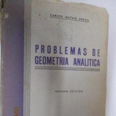 Libros de segunda mano de Ciencias: PROBLEMAS DE GEOMETRÍA ANÁLITICA - CARLOS MATAIX ARACIL - 3ª EDICIÓN DOSSAT 1964. . Lote 146449814