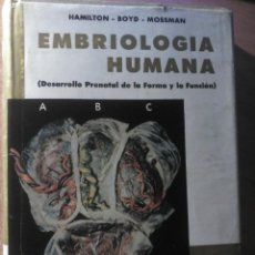 Libros de segunda mano: EMBRIOLOGÍA HUMANA, HAMILTON - BOYD - MOSSMAN, 1966. Lote 146457770