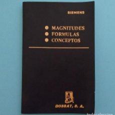 Libros de segunda mano de Ciencias: MAGNITUDES. FÓRMULAS. CONCEPTOS. SIEMENS - DOSSAT. MADRID, 1975.. Lote 146492926