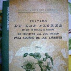 Libros de segunda mano: TRATADO DE LAS FLORES - CLAUDIO Y ESTEBAN BOUTELOU – FASCIMIL. Lote 146501314